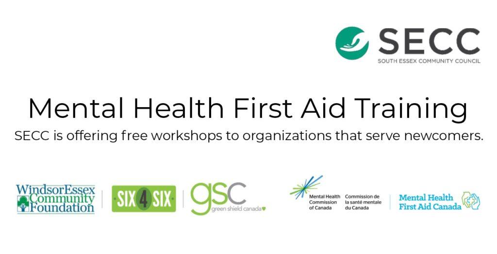 Logos of SECC, Windsor Essex Community Foundation, Six 4 Six, Green Shield Canada, Mental Health Commission of Canada, Mental Health First Aid Canada.